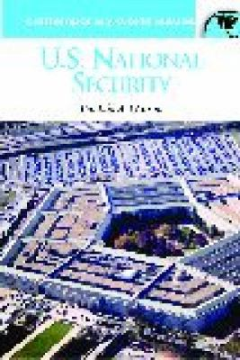 U.S. National Security A Reference Handbook