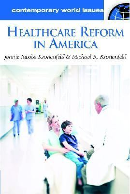 Healthcare Reform in America A Reference Handbook