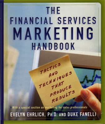 Financial Services Marketing Handbook Tactics and Techniques That Produce Results
