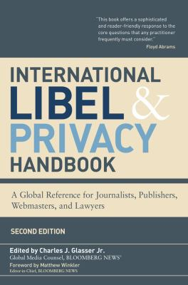 International Libel & Privacy Handbook: A Global Reference for Journalists, Publishers, Webmasters, and Lawyers