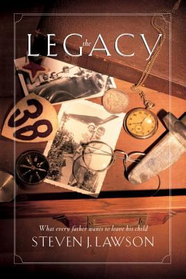 The Legacy: Ten Core Values Every Father Must Leave His Child