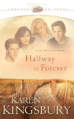 Halfway to Forever Book 3 in the Forever Faithful Series