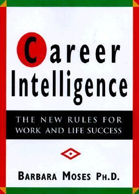 Career Intelligence The 12 New Rules for Work and Life Success