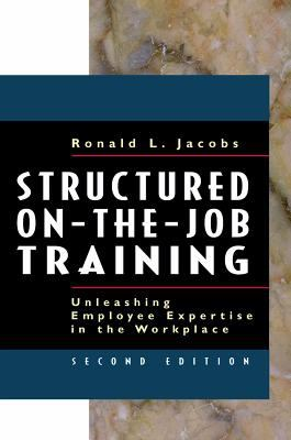 Structured On-The-Job Training Unleashing Employee Expertise in the Workplace