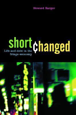 Shortchanged Life And Debt in the Fringe Economy - Karger, Howard pdf epub