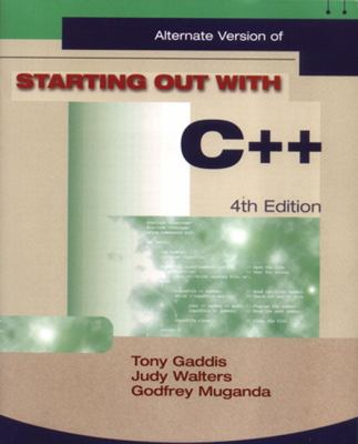 Starting out with C++ 4/E Alternate