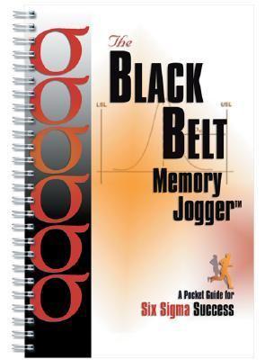 Black Belt Memory Jogger Pocket Guide for 6 Sigma Success - Six SIGMA Academy pdf epub