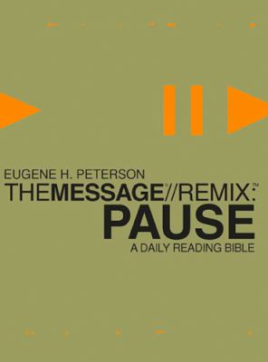 Message//Remix Pause A Daily Reading Bible