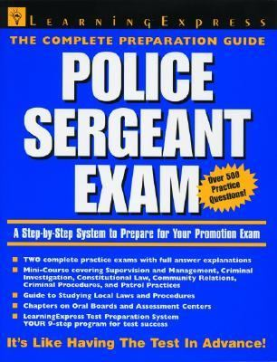 Police Sergeant Exam A Step-By-Step System to Prepareng for Your Promotion Exam