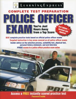 Police Officer Exam The Complete Preparation Guide