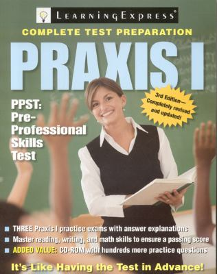 Praxis I, Third Edition: PPST: Pre-Professional Skills Test