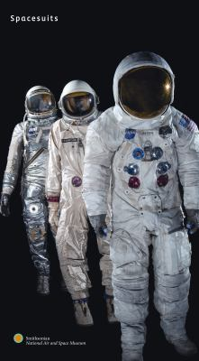 Spacesuits: Within the Collections of the Smithsonian National Air and Space Museum