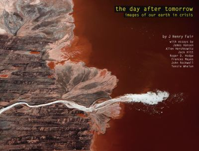 Day after Tomorrow : Images of Our Earth in Crisis