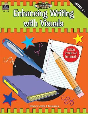 Enhancing Writing With Visuals Grades 3-5