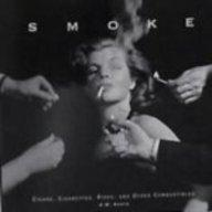 Smoke: Cigars, Cigarettes, Pipes, and Other Combustibles