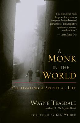 Monk in the World Cultivating a Spiritual Life