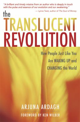 Translucent Revolution How People Just Like You Are Waking Up and Changing the World
