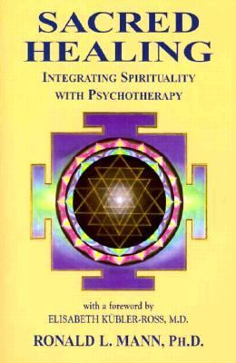 Sacred Healing: Integrating Spirituality with Psychotherapy