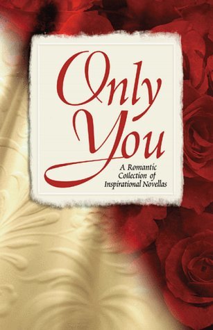 Only You: Interrupted Melody/Reluctant Valentine/Castaways/Masquerade (Inspirational Valentine Romance Collection)