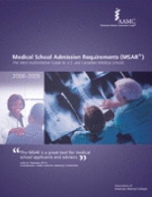 Medical School Admission Requirements (MSAR) 2008-2009 The Most Authoritative Guide to U.S. and Canadian Medical Schools