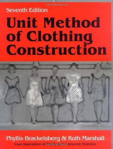 Unit Method of Clothing Construction, Seventh Edition