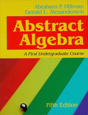Abstract Algebra: A First Undergraduate Course