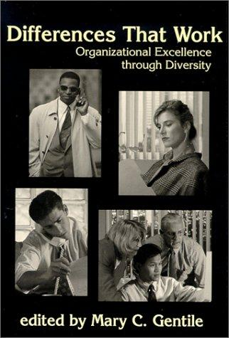 Differences That Work: Organizational Excellence Through Diversity