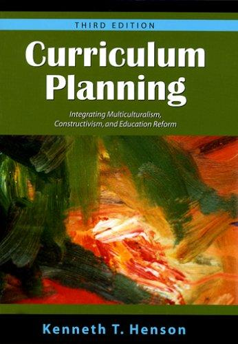 Curriculum Planning: Integrating Multiculturalism, Constructivism and Education Reform    Third Edition
