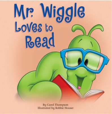 Mr. Wiggle Loves to Read