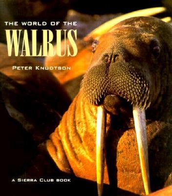 World of the Walrus - Peter Knudtson - Hardcover
