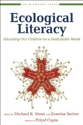 Ecological Literacy Educating Our Children for a Sustainable World