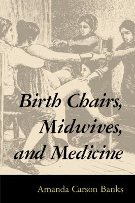 Birth Chairs, Midwives and Medicine