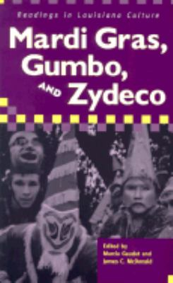Mardi Gras, Gumbo, and Zydeco Readings in Louisiana Culture