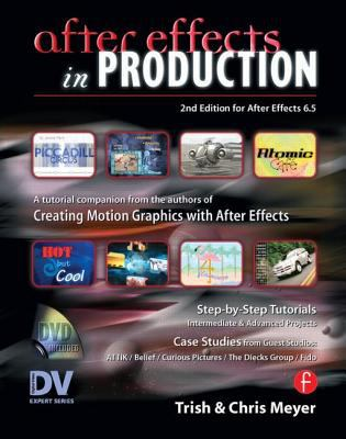 After Effects In Production A tutorial Companion from the authors of Creating Motion Graphics with After Effects
