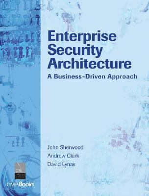 Enterprise Security Architecture A Business-driven Approach