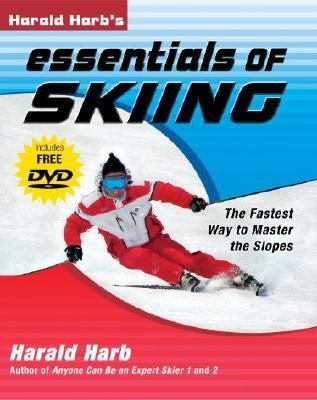 Harald Harb's Essentials of Skiing The Fastest Way to Mastering the Slopes