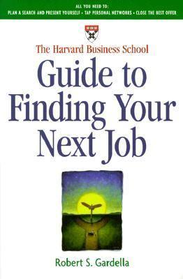 Harvard Business School Guide to Finding Your Next Job - Gardella, Robert S. pdf epub