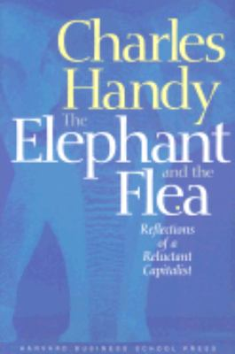 Elephant and the Flea Reflections of a Reluctant Capitalist