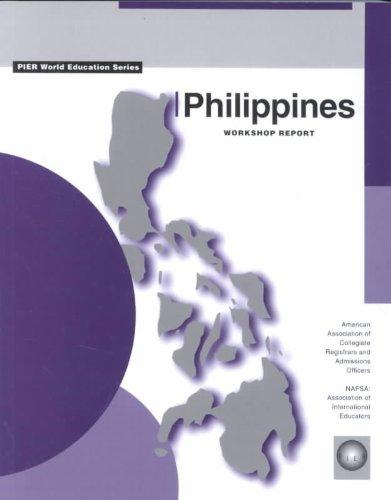 Philippines: A Study of the Education System of the Philippines and Guide to the Academic Placement of Students in Education Institutions in the United States (World Education Series)