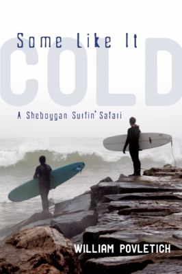 Some Like it Cold: A Sheboygan Surfin' Safari