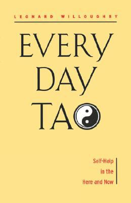 Every Day Tao Self-Help in the Here and Now