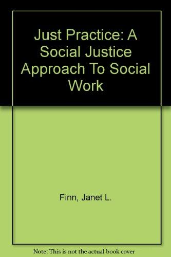 Just Practice: A Social Justice Approach to Social Work, 2nd Edition