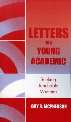 Letters to a Young Academic Seeking Teachable Moments