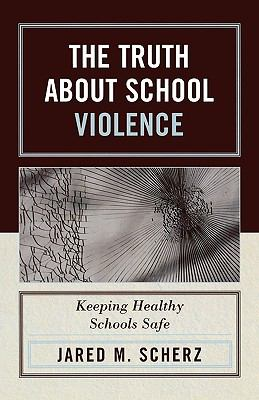 Truth About School Violence Keeping Healthy Schools Safe