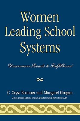 Women Leading School Systems Uncommon Roads to Fulfillment