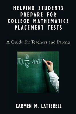 Helping Students Prepare for College Mathematics Placement Tests a Guide for Teachers and Parents