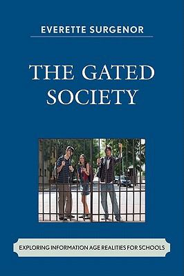 Gated Society : Exploring Information Age Realities for Schools