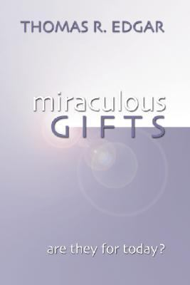 Miraculous Gifts : Are They for Today?