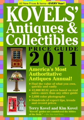 Kovels' Antiques and Collectibles Price Guide 2011 : America's Bestselling Antiques Annual