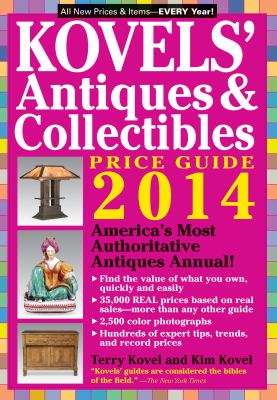 Kovels' Antiques and Collectibles Price Guide 2014 : America's Bestselling Antiques Annual